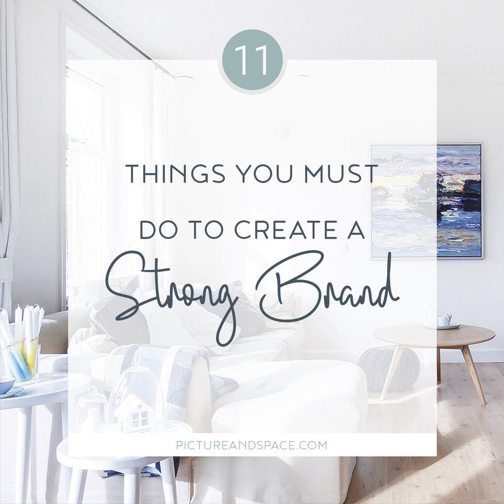 11 Things You Must Do To Create a Strong Brand