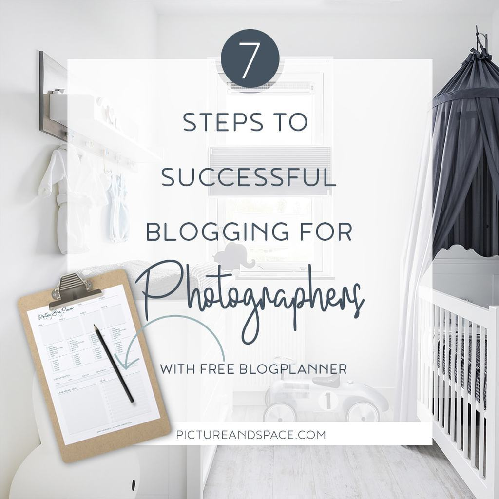 7 Steps to Successful Blogging – for Photographers