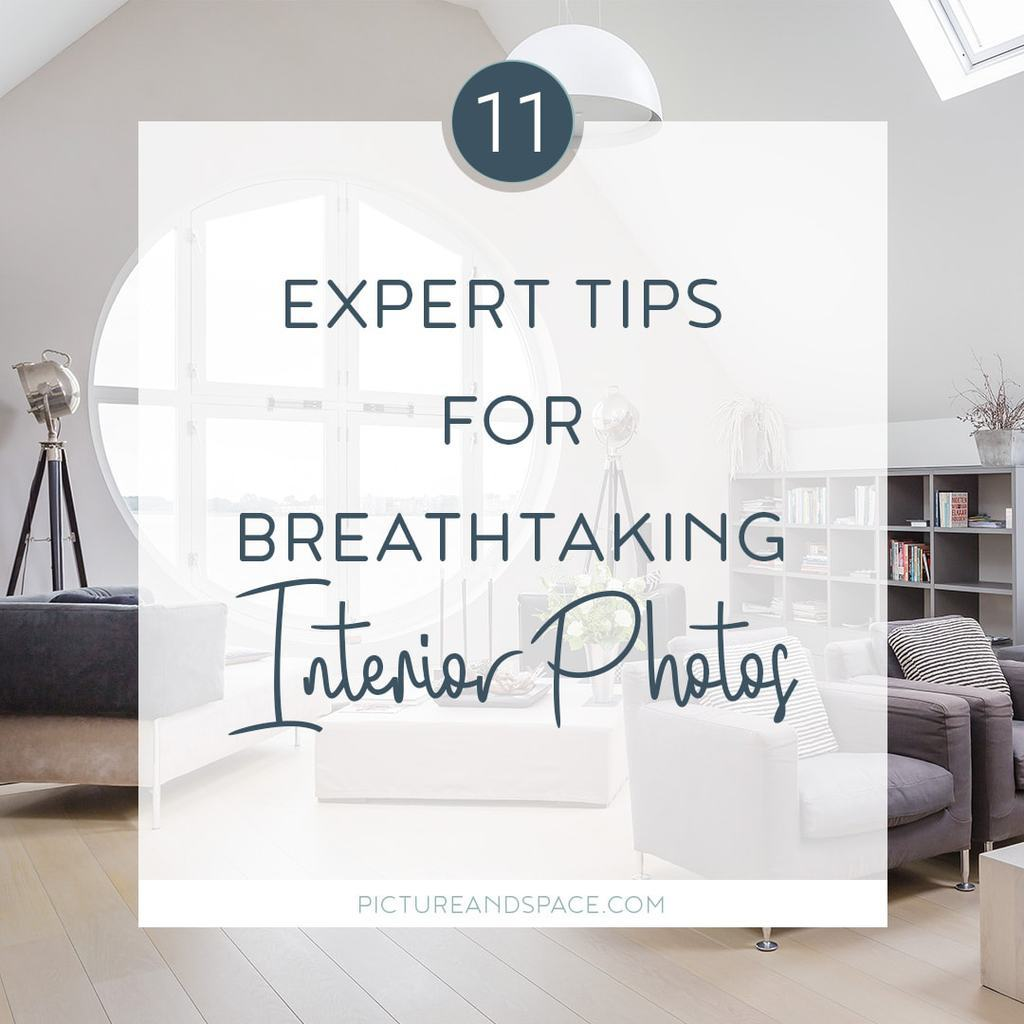 11 Expert Tips for Breathtaking Interior Photos