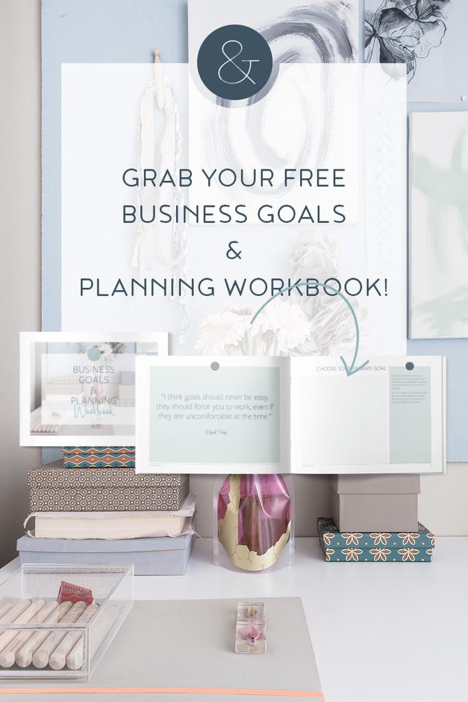 Grab this Free Business Goals & Planning Workbook to help you set your goals and create a sustainable plan to grow your business.
