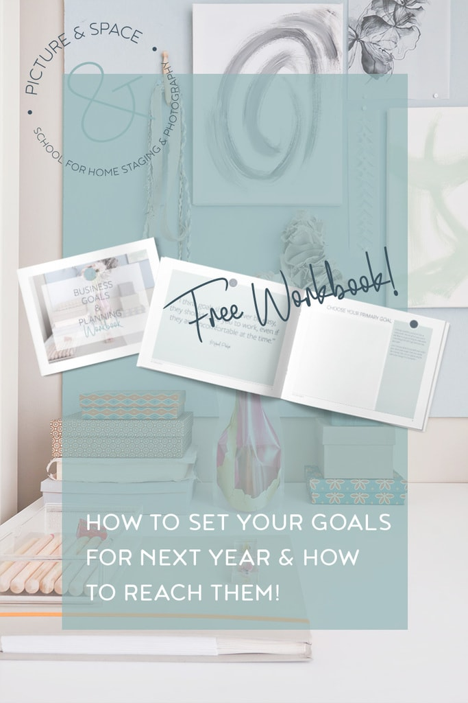Set your goals as a home stager and real estate photographer and to reach them. Download your free Business Goals and Planning Workbook!  #homestaging #homestager #business #planning #goals #realestate #photographer #realestatephotographer