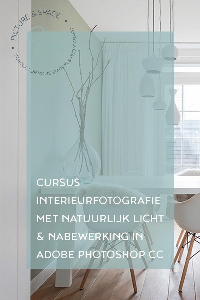 Cursus Interieurfotografie: Leer alle kennis en vaardigheden om woningen en ruimtes professioneel in beeld te brengen met natuurlijk licht en nabewerking in Adobe Photoshop CC